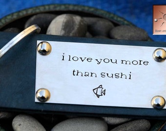 I Love You More Than Sushi - Leather Key Chain - Hand Dyed Leather - Hand Stamped - Fish - Sushi Lover - Personalized Key Chain
