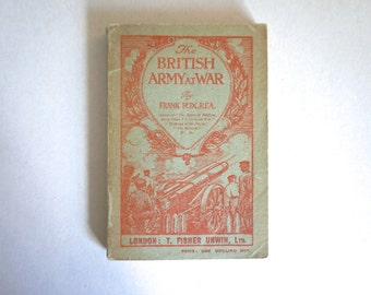 Vintage 1917 Book The British Army At War by Frank Fox R.F.A. Paperback Book with Illustrations and Maps - Floyd Jones Vintage