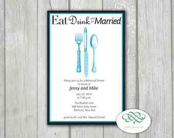 Eat, Drink, Be Married - Printable Rehearsal Invite - Fork, Knife and Spoon