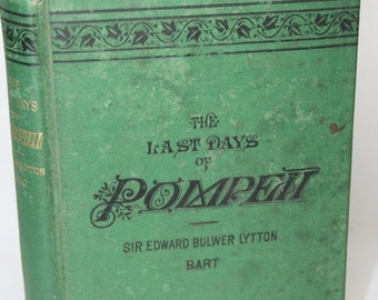 Antique Book - The Last Days of Pompeii by Sir Edward Bulwer Lytton, Bart