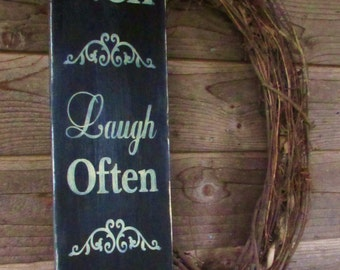 primitive country sign, home decor, wood sign, hand painted sign, Live Well  Laugh Often, Love, distressed sign, country decor