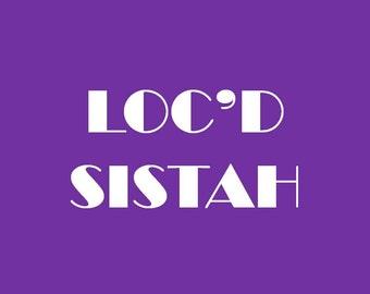 LOC'D SISTAH