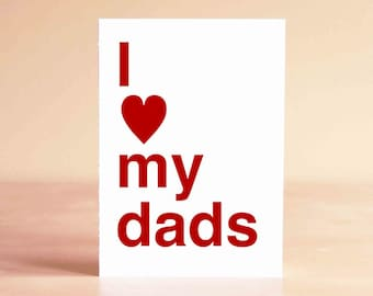 Father's Day Card - Gay Father's Day Card - Gay Dads Card - Two Dads Card - Two Fathers Card - I love my dads
