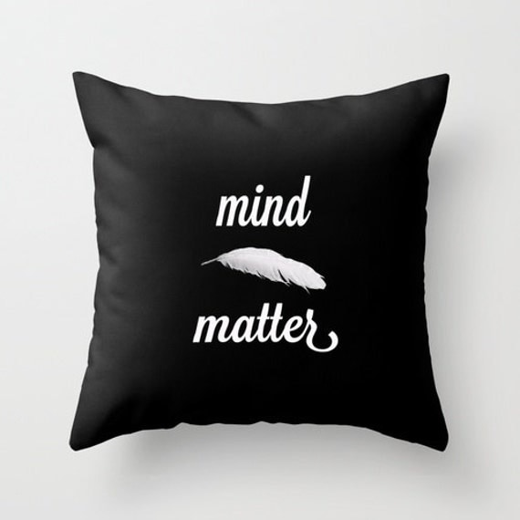 "Decorative ""Mind Over Matter"" Pillow Cover, Typography, Home Decor, Bedroom, Living Room, Throw Pillow, Dorm, Black, White, Feather"