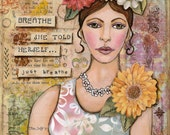 Breathe she told herself ... just breathe, 8x10 Mixed Media Art Print, Matted to 11x14