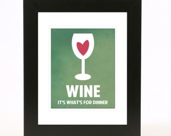 wine its whats for dinner wall art 8x10 custom color print