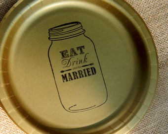Eat Drink and Be Married Gold Mason Jar Wedding Paper Cake Dessert Plates with fork and spoon - Set of 20