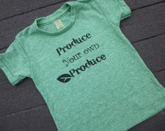 Kid's Eco Friendly Tee shirt Produce Your Own Produce Farm Garden Spring Love 3-6, 6-12, 12-18 months 2T