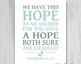 We Have This Hope Anchor Print Printable Scripture Home Decor Nautical Hebrews 6:19 INSTANT DOWNLOAD Digital File Scripture Printable Bible