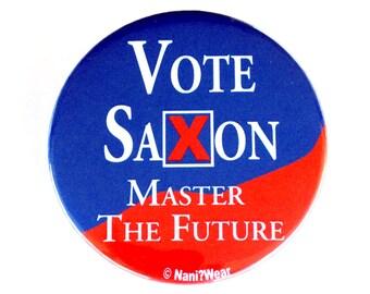 Dr Who The Master: Vote Saxon Campaign Button