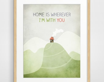 Home is wherever I'm with you, Love Quote Print, Anniversary Gift for Boyfriend, Men, 1 Year Anniversary, Hallway Decor, Paper Anniversary