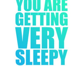 "You Are Getting Very Sleepy poster -  in ""Blue Goes Green"" - digital download"