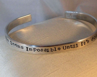 It always seems impossible until it's done -  Metal Stamp Bracelet (JG4.5Ssp1o16)