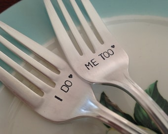 I Do  Me Too  recycled silverware  vintage silverware hand stamped pastry fork cake fork