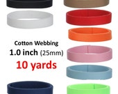 Cotton Webbing 10 yards 1 inch You Pick Colors Key Fobs Belts Purse Bag Straps Leash