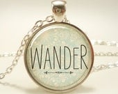 Wander Necklace, Free Spirited Quote Pendant, Hipster Jewelry (1601S1IN)
