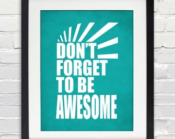 Dont Forget to be AWESOME - Typography Poster