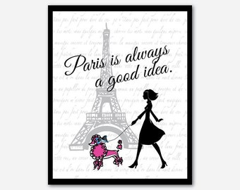 Modern Wall Art - Paris is always a good idea - Eiffel Tower Poodle - French Poodle - France - Typography - print - French Script