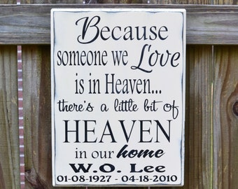 Heaven Sign, Sympathy Sign, Memorial Sign, Because Someone We Love is in Heaven There's a Little Bit of Heaven in our Home