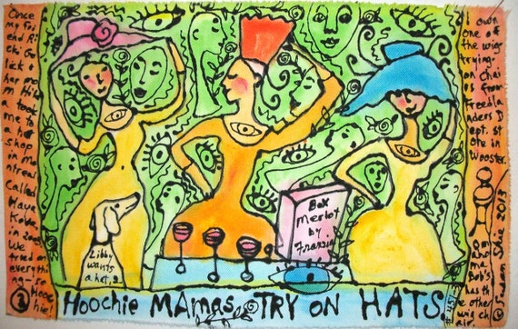 Hoochie Mamas Try on Hats - one painting on cloth, from a series by Susan Shie