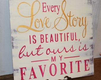 Every LOVE STORY is Beautiful Sign/Wedding Sign/Anniversary/Romantic Sign/Eggplant/Ivory/Gold/Fuchsia