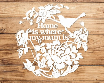 Home Is Where My Mum Is Floral Papercut
