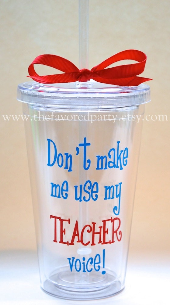 Don T Make Me Use My Teacher Voice Acrylic Tumbler