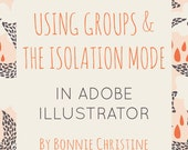 using groups and the isolation mode in adobe illustrator