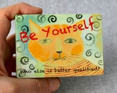 Be Yourself wood block print, French Cat in Peach, Turquoise, and Red - humorous desk plaque, wall art, or shelf sitter
