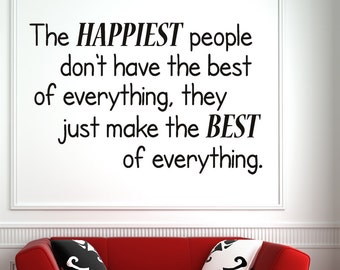 The happiest people dont have ... Inspirational Motivational Vinyl Wall Decal Quotes -Inspirational Wall Decal - Vinyl Wall Decal