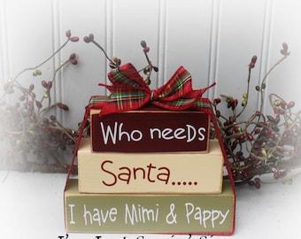Custom Who Needs Santa I Have Grandparents itty Bitty Wood Blocks