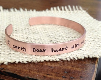 Cuff bracelet hand stamped copper bracelet I carry your heart with me ( I carry it in my heart ) jewelry