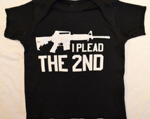 Baby T-Shirt: I Plead the 2nd Pro Gun Baby Tee, 5 colors to pick from Sizes Newborn 6 mth 12 mth 18 mth