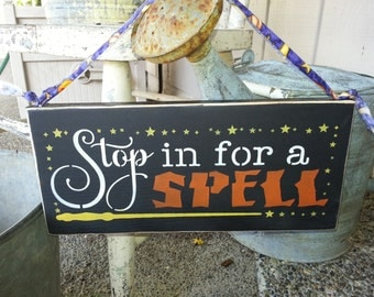 STOP in for A SPELL~Hand Painted Wood Sign~Halloween Decor~Witches broom~Wall Sign