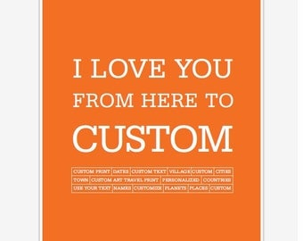 Personalized art - Travel poster art - Custom print - I love you from - wall hanging - wall decor - home decor
