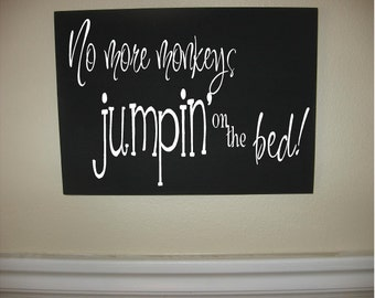 Custom Personalized Wooden sign-No More Monkeys Jumpin' on the Bed