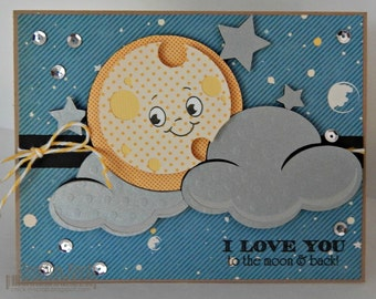 I Love You to The Moon & Back.......Just Because Children's Card