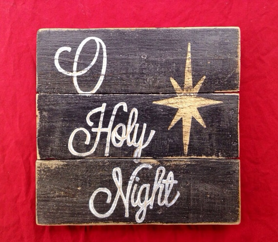 O Holy Night Wood Sign Rustic Christmas Sign By
