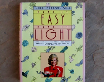 cooking light cookbook, Make It Easy Make It Light Cookbook, vintage cook book, Laurie Burrows Grad easy light recipes cookbook