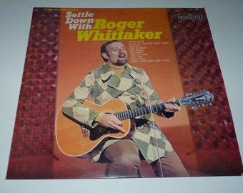 Roger Whittaker - Settle Down With Roger Whittaker LP