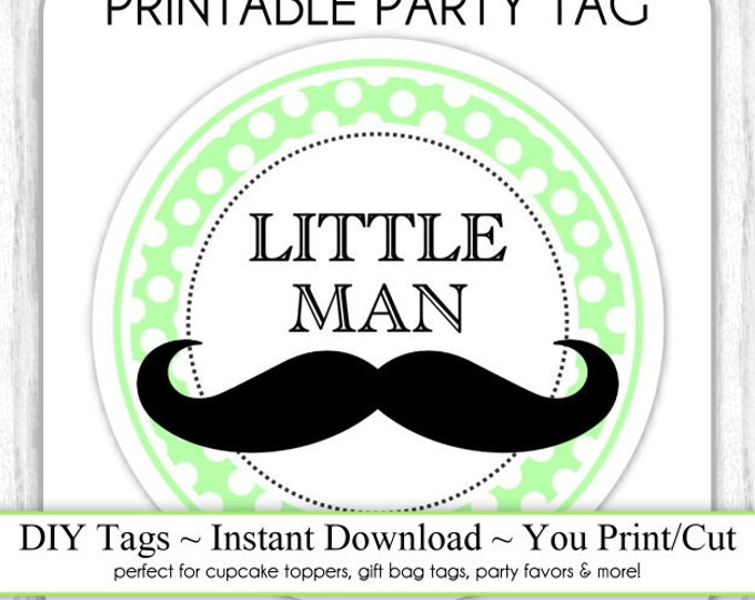 Instant Download - Little Man Mustache, Green Baby Shower Printable Party Tag, Cupcake Topper, DIY, You Print, You Cut