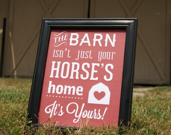 "Equestrian Print: ""The Barn Isn't Just Your Horse's Home, It's Yours"""