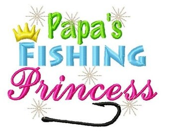 Instant Download: Papa's Fishing Princess Embroidery Design