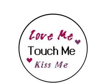 Love Cross Stitch Pattern - Love Me, Touch Me, Kiss Me Quote Cross-Stitch Pattern, Instant Download