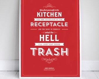 Seinfeld Quote Poster - Kitchen Decor - Eat Some Trash - Typography Print - 11 x 17 // 18 x 24 // 24 x 36