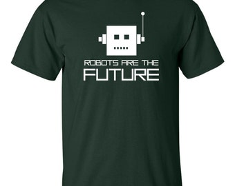 Robots are the future t-shirt sci fi robotics tee