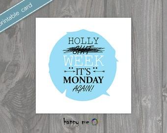 """Unique DIY Printable Card """"Monday"""""""