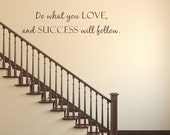 Do what you LOVE and SUCCESS will follow Decal - Vinyl Wall Decal Sticker