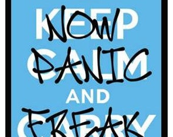 Fridge Magnet: KEEP CALM (spoof) Now Panic and Freak Out