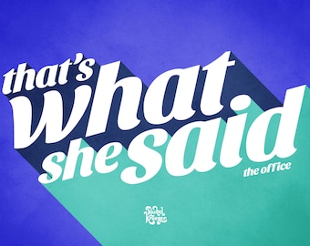 """The Office Michael Scott """"That's What She Said"""" Typography Quote"""